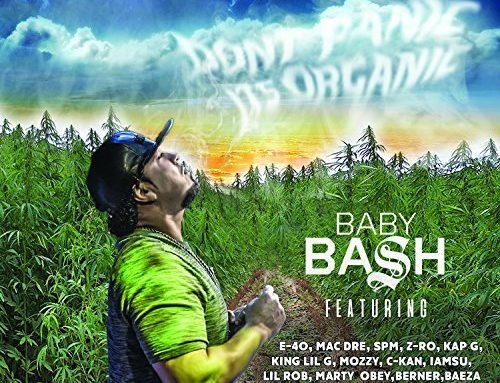 Baby Bash – Don't Panic It's Organic (Album)